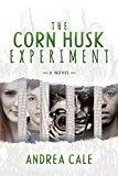 The Corn Husk Experiment: A Novel