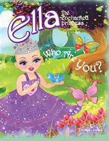 Who Are You? Ella the Enchanted Princess