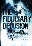The Fiduciary Delusion