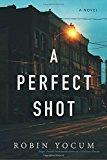 A Perfect Shot: A Novel