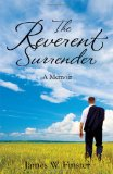 The Reverent Surrender: A Memoir
