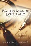 Watson Manor Eventually: (Watson Manor Mysteries Book 1) (Watson Manor Mysterys) (Volume 1)
