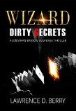 Wizard: Dirty Secrets (A Jonathan Barrow Suspense Thriller Book 1)