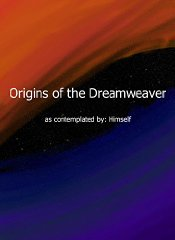 Origins of the Dreamweaver
