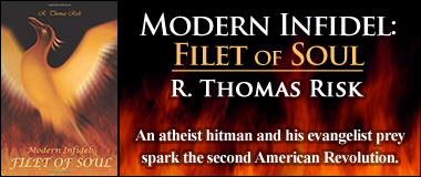 Modern Infidel: Filet of Soul by R. Thomas Risk