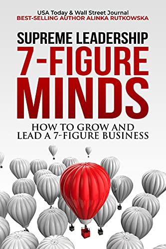 7-Figure Minds: How to Grow and Lead a 7-Figure Business