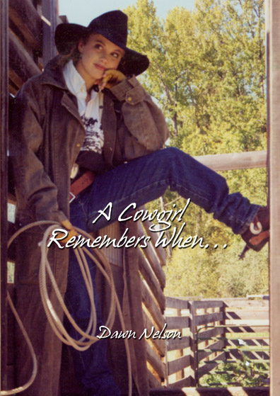 A Cowgirl Remembers When by Dawn Nelson