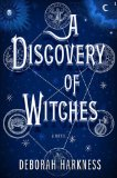 A Discovery of Witches: A Novel by Deborah Harkness