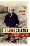 A Long Silence: Memories of a German Refugee Child, 1941-1958 by Sabina De Werth Neu