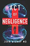 Act of Negligence: A Medical Thriller (A Doc Brady Mystery Book 4)