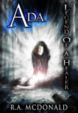 Ada: Legend of a Healer by R. A. McDonald