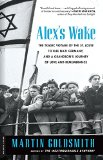 Alex's Wake: The Tragic Voyage of the St. Louis to Flee Nazi Germany - and a Grandson's Journey of Love and Remembrance