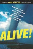 Alive!: Extraordinary Stories of Ordinary People Who Survived Deadly Tornadoes, Avalanches, Shipwrecks and More!