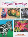 TAmazing Crayon Drawing With Lee Hammond: Create Lifelike Portraits, Pets, Landscapes and More with Lee Hammond