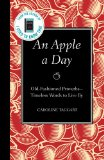 An Apple a Day: Old-Fashioned Proverbs - Timeless Words to Live By by Caroline Taggart