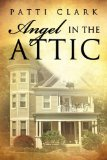 Angel in the Attic by Patti Clark