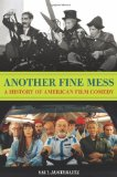 Another Fine Mess: A History of American Film Comedy by Saul Austerlitz