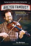 Are You Famous? Touring America with Alaska's Fiddling Poet by Ken Waldman