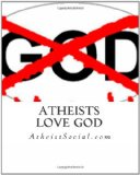 Atheists love God by AtheistSocial.com