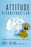 Attitude Reconstruction: A Blueprint for Building a Better Life
