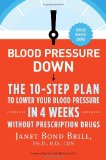 Blood Pressure Down: The 10-Step Plan to Lower Your Blood Pressure in 4 Weeks