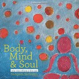 Body, Mind & Soul: Who Wins Whom Is the End
