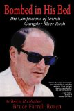 Bombed in His Bed, The Confessions of Jewish Gangster Myer Rush