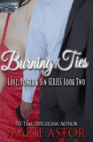 Burning Ties (Love, Power & Sin Book 2)