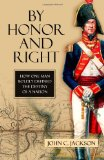 By Honor and Right: How One Man Boldly Defined the Destiny of a Nation by John C. Coats