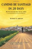 Camino de Santiago in 20 Days: My Way on the Way of St. James