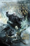The Curious Case of the Clockwork Man: (Burton & Swinburne In) by Mark Hodder