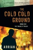 Cold Cold Ground, The: A Detective Sean Duffy Novel (The Troubles Trilogy, Book One): 1