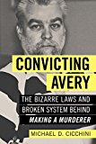 Convicting Avery: The Bizarre Laws and Broken System behind 'Making a Murderer'