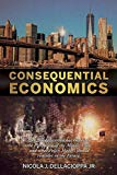 Consequential Economics: How Globalization has Impaired the Prosperity of the Middle- class and what Policy Makers should consider in the Future