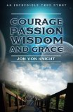 Courage Passion Wisdom and Grace