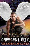 Crescent City (An Alec Winters Series) (Vol. 1)