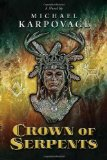 Crown of Serpents by Michael Karpovage