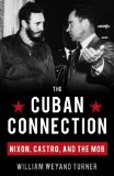 The Cuban Connection: Nixon, Castro, and the Mob