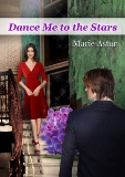 Dance Me to the Stars: A Contemporary Romance Novel