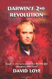 Darwin's Second Revolution by David Loye