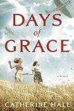 Days of Grace: A Novel by Catherine Hall