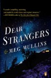 Dear Strangers: A Novel by Meg Mullins