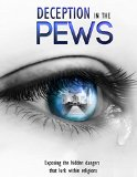 Deception in the Pews: Exposing the hidden dangers that lurk within religions