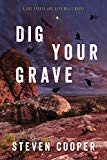 Dig Your Grave: A Gus Parker and Alex Mills Novel