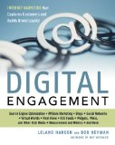 Digital Engagement: Internet Marketing That Captures Customers and Builds Intense Brand Loyalty by Leland Harden and Bob Heyman