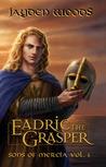Eadric the Grasper: Sons of Mercia Vol. 1 by Jayden Woods