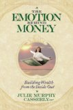 The Emotion Behind Money by Julie Murphy Casserly