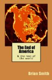 The End of America: & the rest of the world