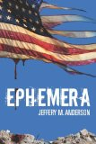 Ephemera by Jeffery M. Anderson