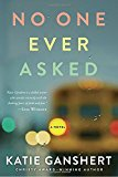 No One Ever Asked: A Novel
